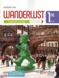 Wanderlust, allemand 1re, A2-B1 : Kooperativ ans Ziel : programme 2019