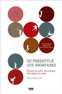 Du freestyle aux snowparks : évolution du public, des pratiques et du rapport au risque