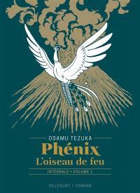 Phénix : l'oiseau de feu : intégrale. Volume 1