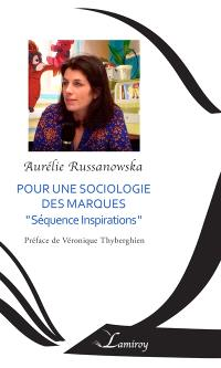 Pour une sociologie des marques : séquence Inspirations