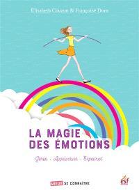 La magie des émotions : gérer, apprivoiser, exprimer