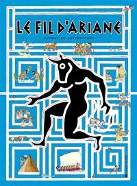 Le fil d'Ariane : mythes et labyrinthes