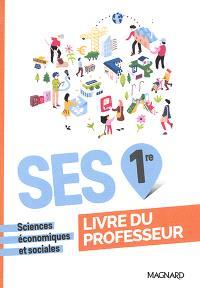 Sciences économique et sociales 1re ES. Nouveau Programme - Livre du professeur - Isabelle Waquet