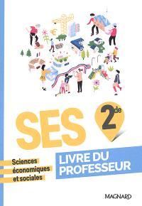 SES, sciences économiques et sociales, 2de : livre du professeur : programme 2019