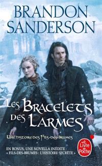 Fils-des-Brumes. Volume 6, Les bracelets des larmes : une histoire des Fils-des-Brumes; Suivi de Fils-des-Brumes : l'histoire secrète