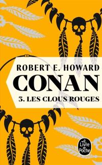 Conan. Volume 3, Les clous rouges