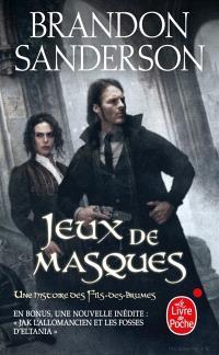 Fils-des-Brumes. Volume 5, Jeux de masques : une histoire des Fils-des-Brumes; Suivi de Jack l'Allomancien et les fosses d'Eltania