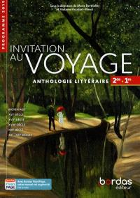 Invitation au voyage 2de, 1re : anthologie littéraire : voies générale et technologique, programme 2019