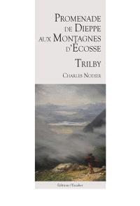 Promenade de Dieppe aux montagnes d'Ecosse : 1821; Trilby : 1822