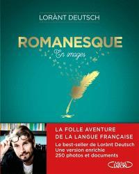 Romanesque : en images : la folle aventure de la langue française