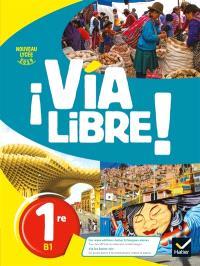 Via libre ! 1re, B1 : nouveau lycée 2019