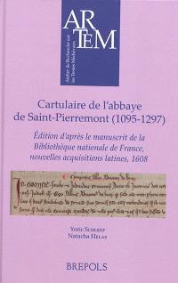 Cartulaire de l'abbaye de Saint-Pierremont (1095-1297) : édition d'après le manuscrit de la Bibliothèque nationale de France, nouvelles acquisitions latines, 1608