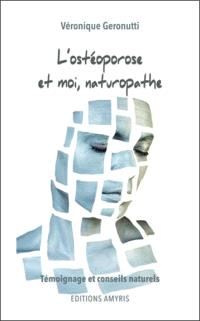 L'ostéoporose et moi, naturopathe : témoignage et conseils naturels