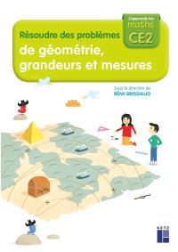 J'apprends les maths CE2 : résoudre des problèmes de géométrie, grandeurs et mesures