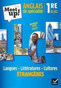 Let's meet up ! anglais de spécialité 1re, B1-B2 : langues, littératures, cultures étrangères