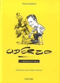 Uderzo l'irréductible : entretiens avec Albert Uderzo