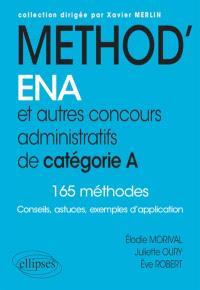 Method', ENA et autres concours administratifs de catégorie A : 165 méthodes : conseils, astuces, exemples d'application