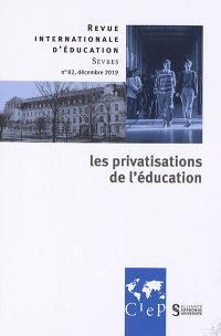 Revue internationale d'éducation. n° 82, Les privatisations de l'éducation
