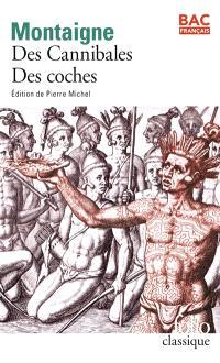 Des cannibales : Essais, livre I, chapitre XXXI; Des coches : Essais, livre III, chapitre VI