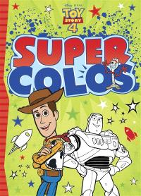 Toy story 4 : super colos