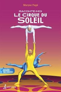 Raconte-moi le Cirque du Soleil