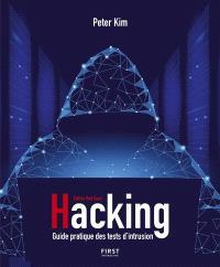 Hacking : guide pratique des tests d'intrusion