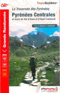 La traversée des Pyrénées, Pyrénées centrales et tours du Val d'Azun et d'Oueil-Larboust : plus de 20 jours de randonnée