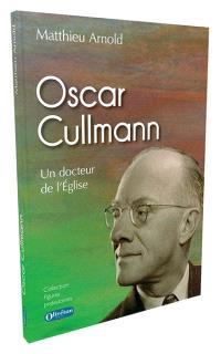 Oscar Cullmann : un docteur de l'Eglise