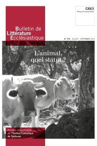 Bulletin de littérature ecclésiastique. n° 479, L'animal, quel statut ?