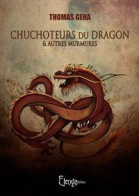 Chuchoteurs du dragon : & autres murmures