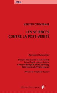 Les sciences contre la post-vérité : vérités citoyennes
