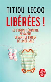 Libérées ! : le combat féministe se gagne devant le panier de linge sale