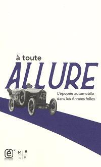 A toute allure : l'épopée automobile dans les Années folles