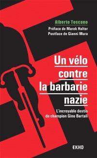Un vélo contre la barbarie nazie : l'incroyable destin du champion Gino Bartali