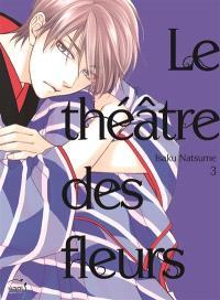 Le théâtre des fleurs. Volume 3