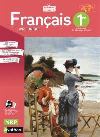 Français 1re générale et technologique, livre unique : nouveau programme 2019