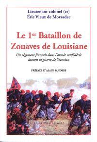 Le 1er bataillon de zouaves de Louisiane : un régiment français dans l'armée confédérée durant la guerre de Sécession