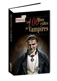 Les 100 films cultes de vampires