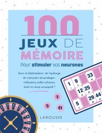 100 jeux de mémoire pour stimuler vos neurones