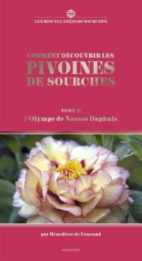 Comment découvrir les pivoines de Sourches. Volume 2, L'Olympe de Nassos Daphnis