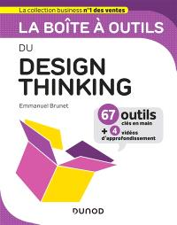 La boîte à outils du design thinking : 67 outils clés en main + 4 vidéos d'approfondissement