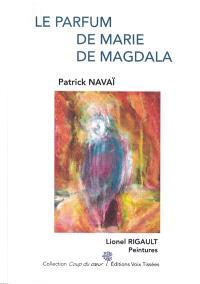 Le parfum de Marie de Magdala
