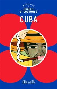 Cuba : le petit guide des usages et coutumes : y compris usages professionnels