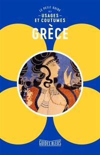 Grèce : le petit guide des usages et coutumes : y compris usages professionnels