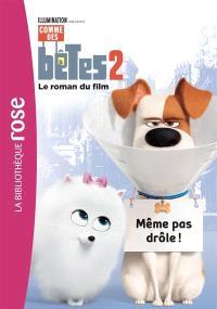 Comme des bêtes 2 : le roman du film : même pas drôle !