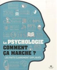 La psychologie : comment ça marche ? : les faits clairement expliqués