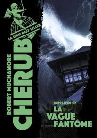 Cherub. Volume 12, La vague fantôme