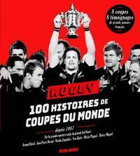 Rugby, 100 histoires de Coupes du monde : depuis 1987