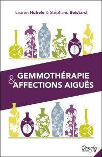 Gemmothérapie & affections aiguës