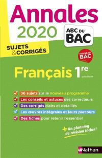 Français 1re générale : annales 2020, sujets & corrigés : nouveau bac
